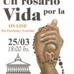 Rosario por la vida: Invitan a participar virtualmente hoy, 25 de marzo